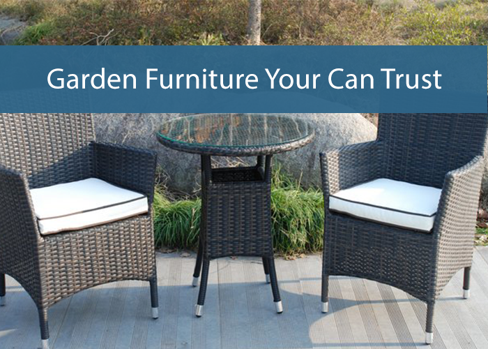 Garden Furniture You Can Trust